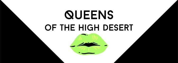 Queens & Kings of the High Desert